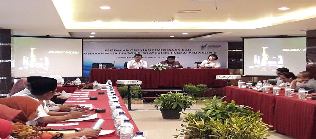 Pertemuan Orientasi Pemeriksaan  Dan Pembinaan Masa Tunggu Di Siskohatkes Tingkat Provinsi Ntb