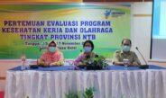 Pertemuan Evaluasi Program Kesehatan Kerja dan Olah Raga Tingkat Provinsi NTB